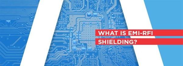 What is EMI-RFI Shielding