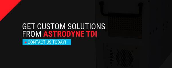 Get Custom Solutions From Astrodyne TDI