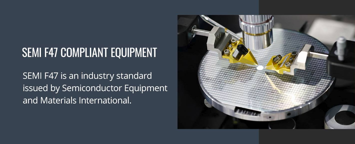 SEMI F47 Compliant Equipment