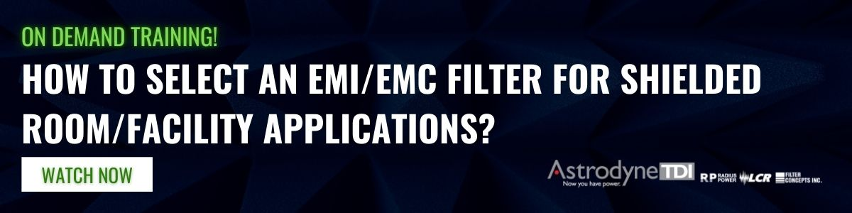 ON DEMAND TRAINING: How to select and EMI/EMC Filter for Shielded Room Applications?